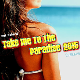 Take Me To The Paradise 2015 ft.RECO